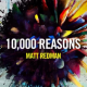 """10,000 Reasons"" by Matt Redman"